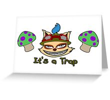 Teemo Its a Trap League of Legends Greeting Card
