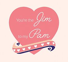 You're the Jim to my Pam by talkpiece
