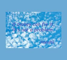 If Money Can Fix It, It Is Not A Problem by MissCellaneous