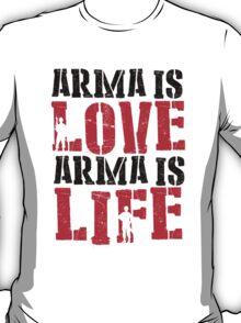 Arma is love, Arma is life T-Shirt