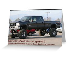 Overcompensation Greeting Card