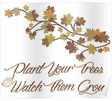 Plant Your Trees Poster