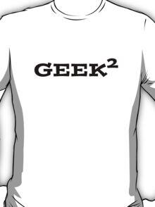 Geek squared T-Shirt
