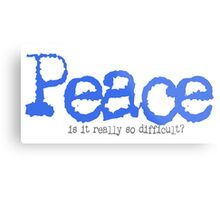 Peace - is it really so difficult? Metal Print