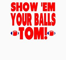 Show Them Your Balls Tom - blue and red Unisex T-Shirt