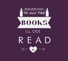 To All The Books I'll Ever Read Unisex T-Shirt