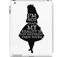 Alice In Wonderland My Reality Quote iPad Case/Skin
