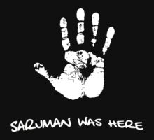 Saruman Was Here... by James Lillis