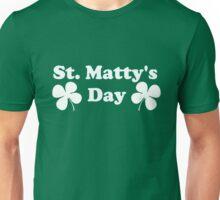 St. Matty's Day- Awkward Unisex T-Shirt