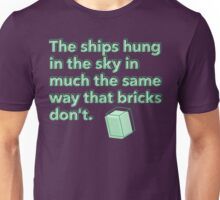 The ships hung in the sky in much the same way that bricks don't Unisex T-Shirt