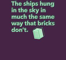 The ships hung in the sky in much the same way that bricks don't T-Shirt