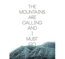 Mountains Are Calling2 Photographic Print