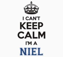 I cant keep calm Im a NIEL by icant
