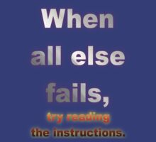 When All Else Fails, Try Reading The Instructions. by muz2142