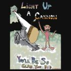 Light Up A Cannon - You'll Be So Glad You Did by muz2142