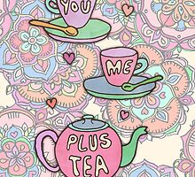 You, me, plus tea. by micklyn
