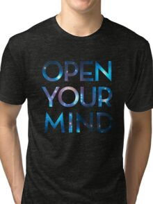 OPEN YOUR MIND, Galaxy, Space, Universe, Star Tri-blend T-Shirt
