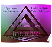 Indulge Poster