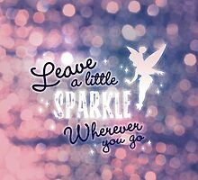 Leave a Little Sparkle Wherever You Go by hocapontas