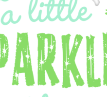 Leave a Little Sparkle Wherever You Go Sticker