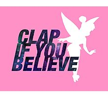 Clap if you Believe // Tinkerbell Photographic Print