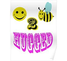 happy 2 bee hugged Poster