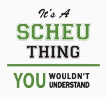 It's a SCHEU thing, you wouldn't understand !! by itsmine