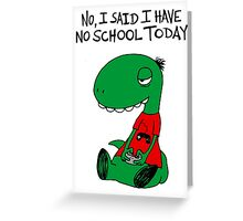 Gaming RÖH (I said I have no school today) Greeting Card