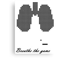 Breathe the Game Canvas Print