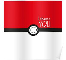 I choose you! Poster