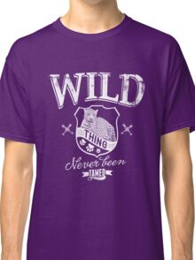 Quote - Wild thing Never been Tamed Classic T-Shirt