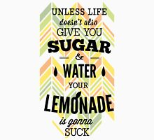 Quote - Lemonade without Sugar Sucks!!! T-Shirt