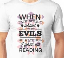 Quote - The EVILS of Alcohol will make you go blind! Unisex T-Shirt