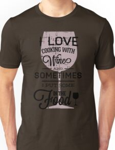 Quote - Wine, Wine, Wine...and food!! Unisex T-Shirt