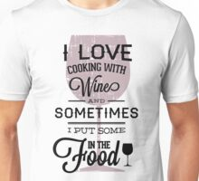 Quote - Wine, Wine, Wine...and food!! Unisex T-Shirt