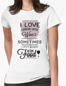 Quote - Wine, Wine, Wine...and food!! Womens Fitted T-Shirt