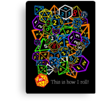 D&D (Dungeons and Dragons) - This is how I roll! Canvas Print