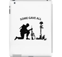 Fallen Soldier - Kneeling - Some Gave All iPad Case/Skin