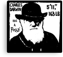 Charles Darwin Has A Posse Canvas Print