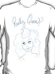 Really Queen? // #RuMemberWhen T-Shirt