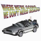 We Don't Need Roads in a Delorean by ssdesigns08