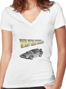 We Don't Need Roads in a Delorean Women's Fitted V-Neck T-Shirt