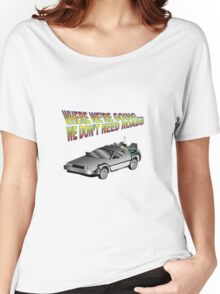We Don't Need Roads in a Delorean Women's Relaxed Fit T-Shirt