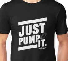 Deflate Gate - JUST PUMP IT. Unisex T-Shirt