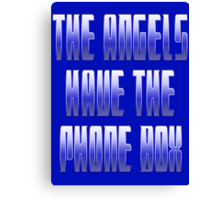 The Angels have the Phone Box Canvas Print