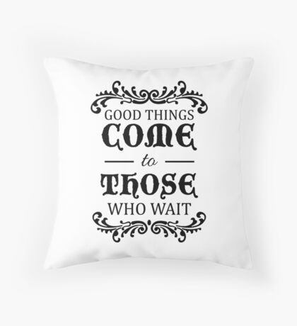 Those Who Wait... Throw Pillow