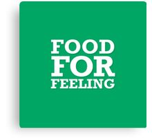 Food For Feeling Canvas Print