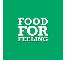 Food For Feeling Photographic Print