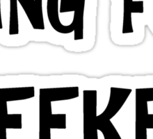 Living for the weekend Sticker