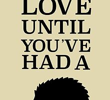 You Don't Know Love Until You've Had A Hedgehog - Black by Natalie Rowe